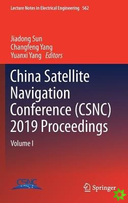 China Satellite Navigation Conference (CSNC) 2019 Proceedings