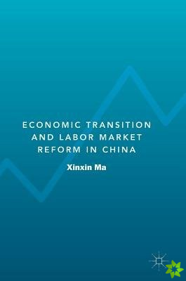 Economic Transition and Labour Market Reform in China