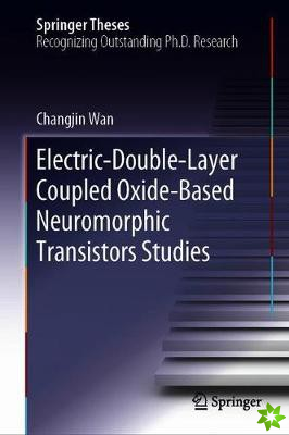 Electric-Double-Layer Coupled Oxide-Based Neuromorphic Transistors Studies