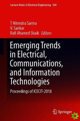 Emerging Trends in Electrical, Communications, and Information Technologies