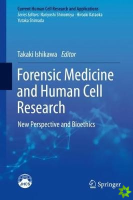 Forensic Medicine and Human Cell Research