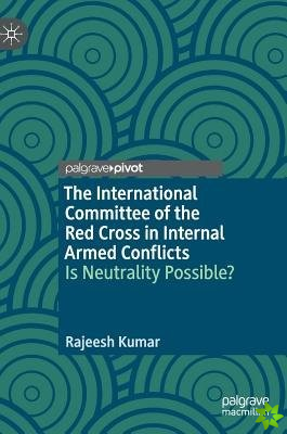 International Committee of the Red Cross in Internal Armed Conflicts