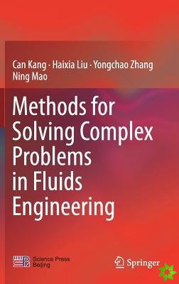Methods for Solving Complex Problems in Fluids Engineering