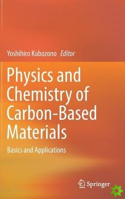 Physics and Chemistry of Carbon-Based Materials