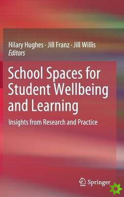 School Spaces for Student Wellbeing and Learning