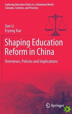 Shaping Education Reform in China