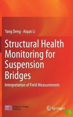 Structural Health Monitoring for Suspension Bridges