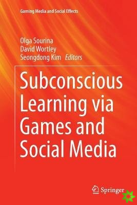 Subconscious Learning via Games and Social Media