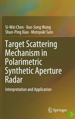Target Scattering Mechanism in Polarimetric Synthetic Aperture Radar