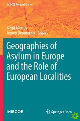Geographies of Asylum in Europe and the Role of European Localities