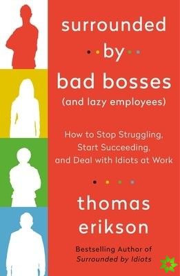Surrounded by Bad Bosses (And Lazy Employees)