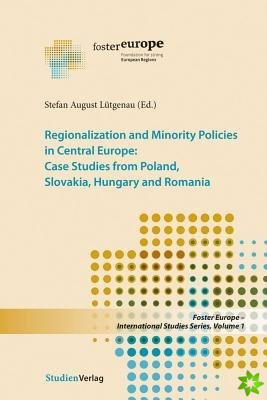 Regionalization and Minority Policies in Central Europe