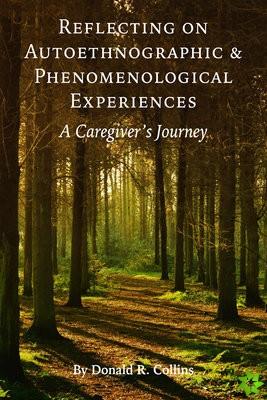 Reflecting on Autoethnographic and Phenomenological Experiences