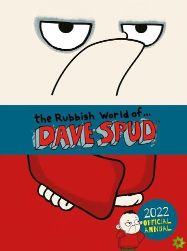 Rubbish World of Dave Spud: 2022 Official Annual
