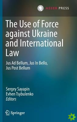 Use of Force against Ukraine and International Law