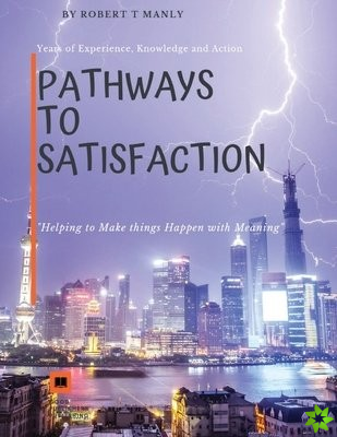 Pathways to Satisfaction