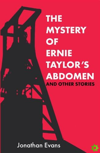 Mystery Of Ernie Taylor's Abdomen And Other Stories
