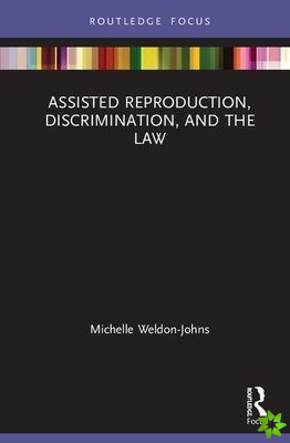 Assisted Reproduction, Discrimination, and the Law