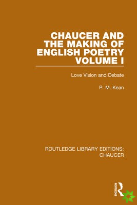 Chaucer and the Making of English Poetry, Volume 1