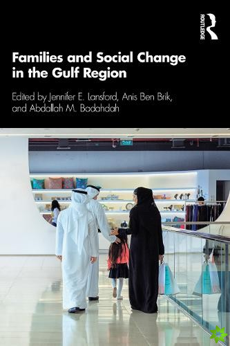 Families and Social Change in the Gulf Region