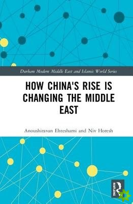 How China's Rise is Changing the Middle East