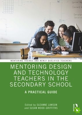 Mentoring Design and Technology Teachers in the Secondary School