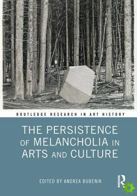 Persistence of Melancholia in Arts and Culture