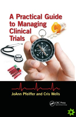 Practical Guide to Managing Clinical Trials