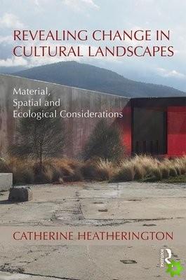 Revealing Change in Cultural Landscapes