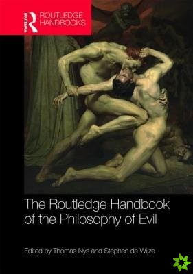 Routledge Handbook of the Philosophy of Evil