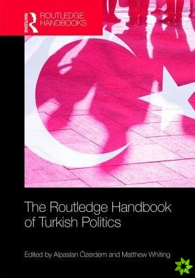 Routledge Handbook of Turkish Politics
