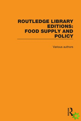 Routledge Library Editions: Food Supply and Policy