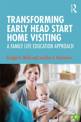 Transforming Early Head Start Home Visiting