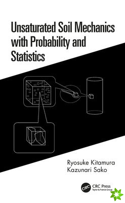Unsaturated Soil Mechanics with Probability and Statistics