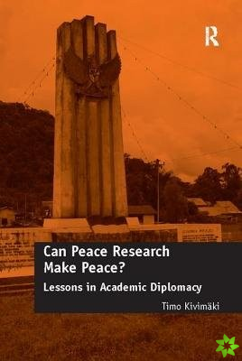 CAN PEACE RESEARCH MAKE PEACE