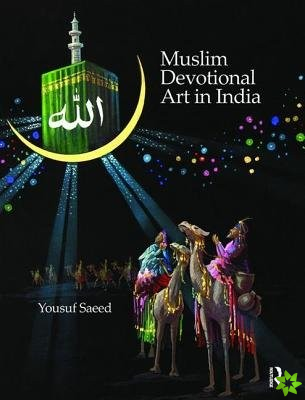 MUSLIM DEVOTIONAL ART IN INDIA SA