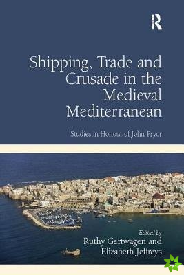SHIPPING TRADE AND CRUSADE IN THE