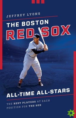 Boston Red Sox All-Time All Stars