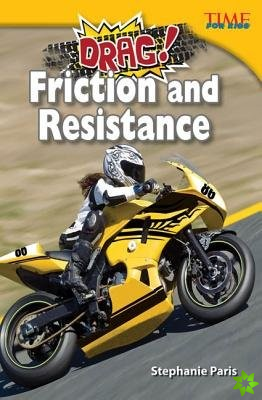 Drag! Friction and Resistance