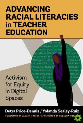 Advancing Racial Literacies in Teacher Education