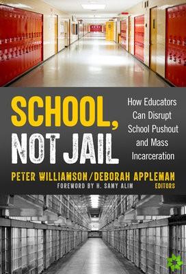 School, Not Jail