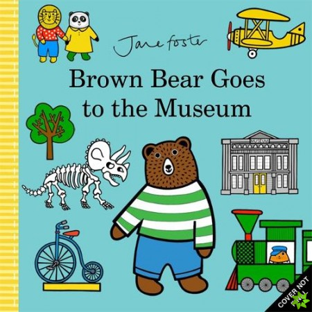 Brown Bear Goes to the Museum