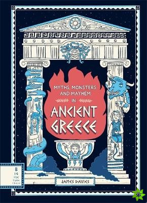 Myths, Monsters and Mayhem in Ancient Greece