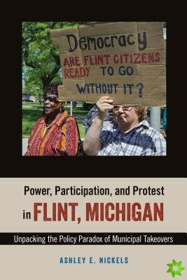 Power, Participation, and Protest in Flint, Michigan