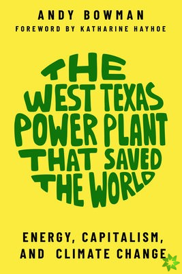 West Texas Power Plant that Saved the World