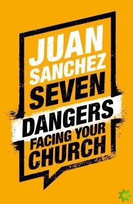 7 Dangers Facing Your Church