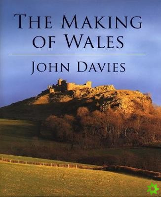 Making of Wales (Welsh Edition)