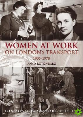Women at Work on London Transport 1905-1978