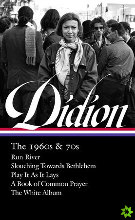 Joan Didion: The 1960s & 70s (loa #325)