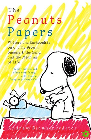 Peanuts Papers, The: Charlie Brown, Snoopy & The Gang, And The Meaning Of Life